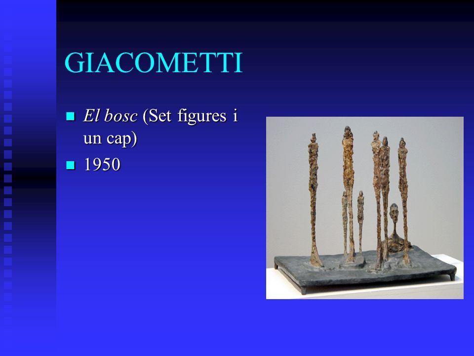 GIACOMETTI El bosc (Set figures i un cap) El bosc (Set figures i un cap) 1950 1950