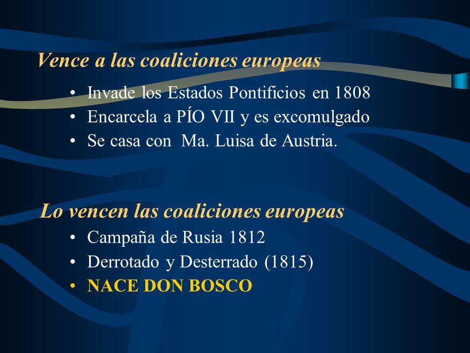 Vence a las coaliciones europeas Invade los Estados Pontificios en 1808 Encarcela a PÍO VII y es excomulgado Se casa con Ma. Luisa de Austria. Campaña