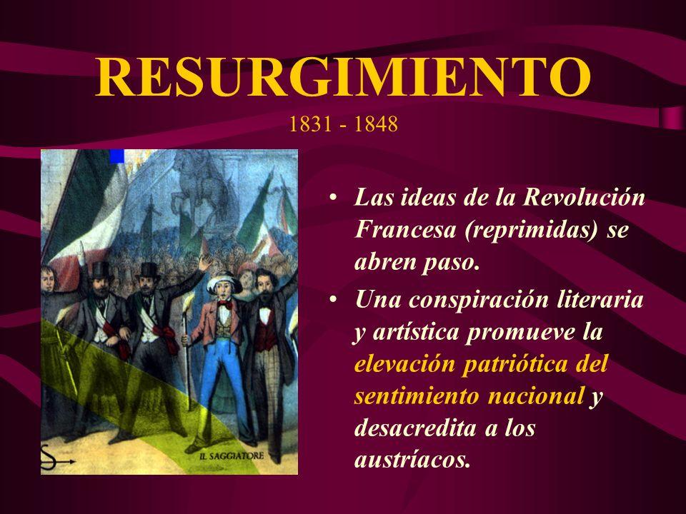Las ideas de la Revolución Francesa (reprimidas) se abren paso. Una conspiración literaria y artística promueve la elevación patriótica del sentimient