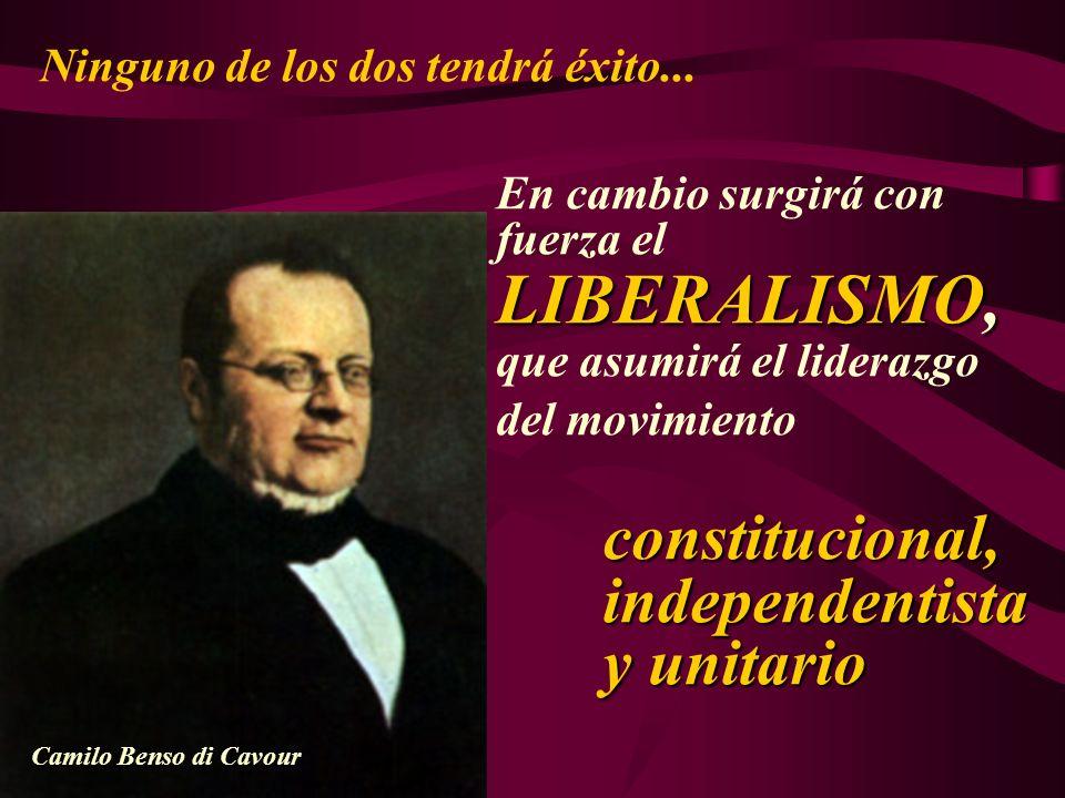 LIBERALISMO, constitucional, independentista y unitario En cambio surgirá con fuerza el LIBERALISMO, que asumirá el liderazgo del movimiento constituc
