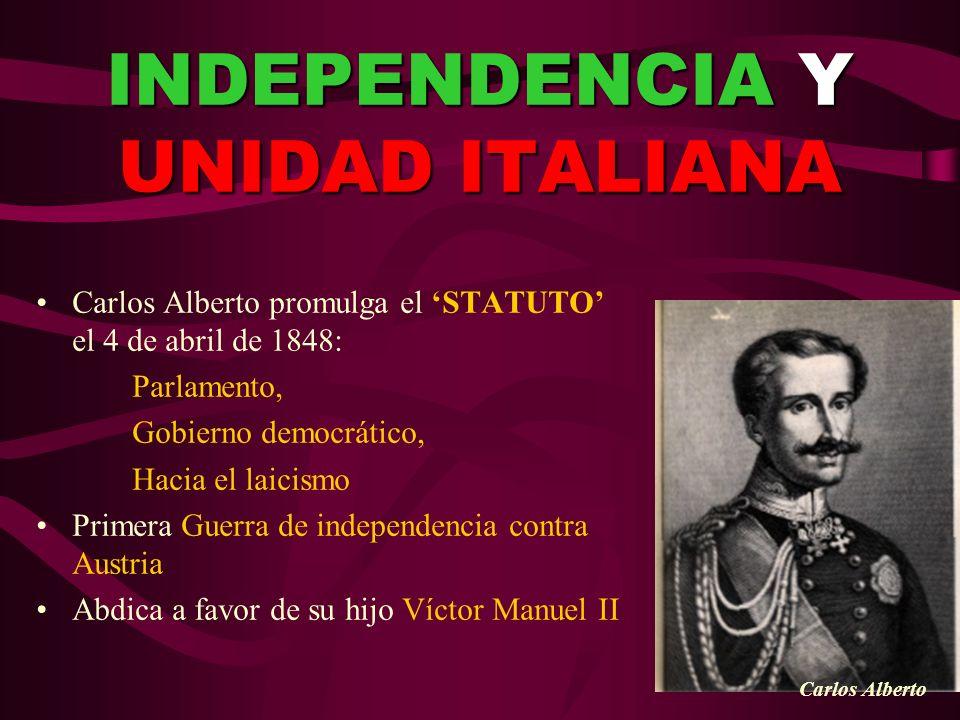 INDEPENDENCIA Y UNIDAD ITALIANA Carlos Alberto promulga el STATUTO el 4 de abril de 1848: Parlamento, Gobierno democrático, Hacia el laicismo Primera