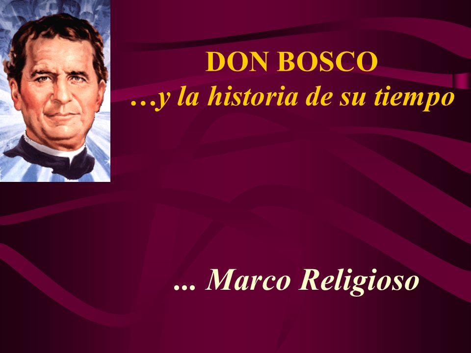 ... Marco Religioso DON BOSCO …y la historia de su tiempo