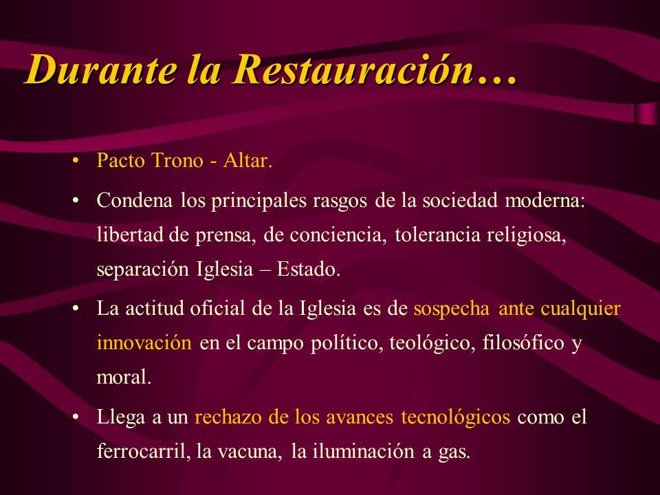 Pacto Trono - Altar. Condena los principales rasgos de la sociedad moderna: libertad de prensa, de conciencia, tolerancia religiosa, separación Iglesi