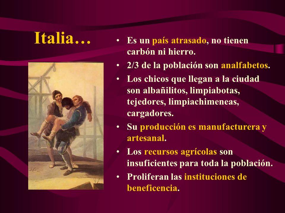 Italia… Es un país atrasado, no tienen carbón ni hierro. 2/3 de la población son analfabetos. Los chicos que llegan a la ciudad son albañilitos, limpi