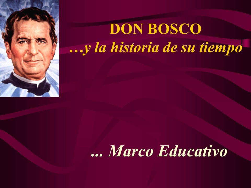 ... Marco Educativo DON BOSCO …y la historia de su tiempo