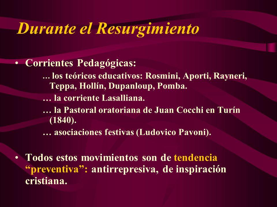 Durante el Resurgimiento Corrientes Pedagógicas: … los teóricos educativos: Rosmini, Aporti, Rayneri, Teppa, Hollín, Dupanloup, Pomba. … la corriente