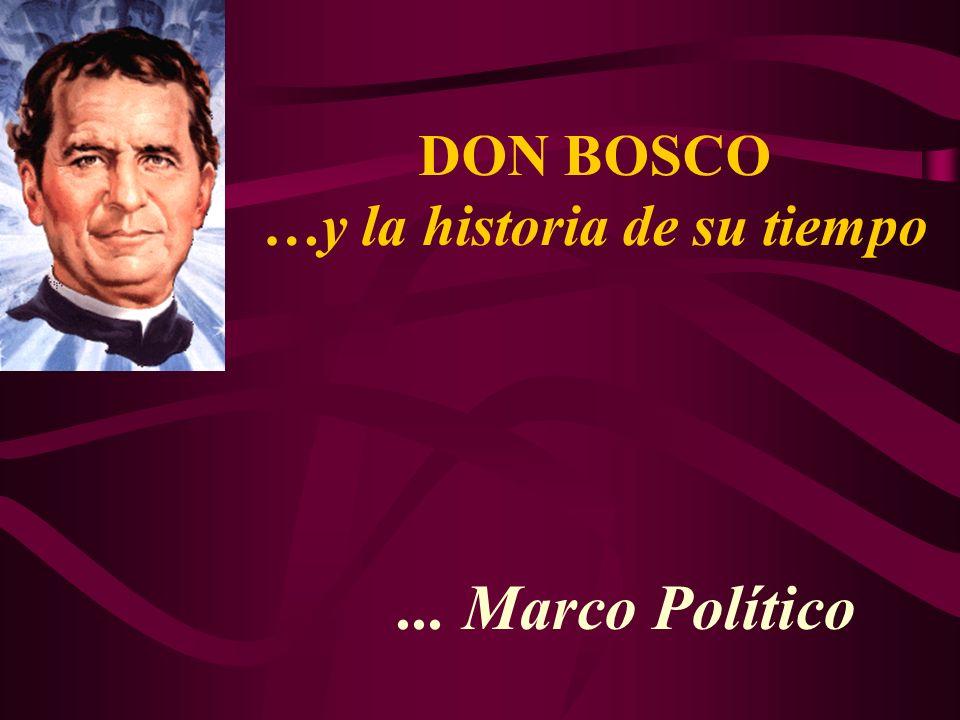... Marco Político DON BOSCO …y la historia de su tiempo