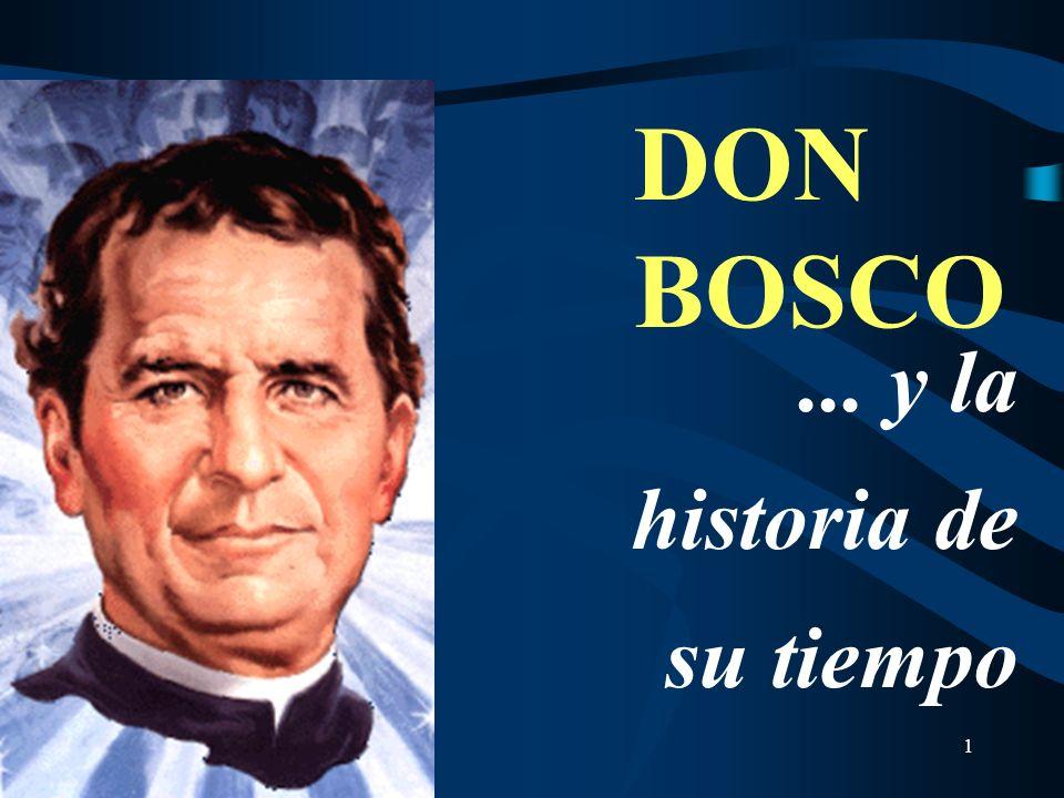 1 DON BOSCO... y la historia de su tiempo