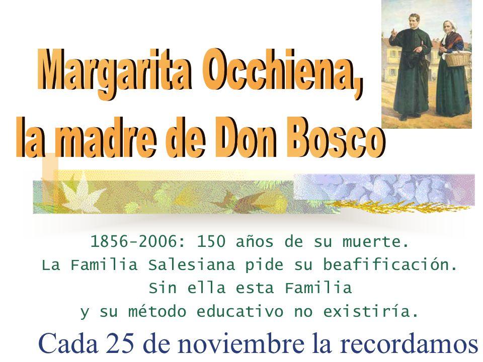 La Familia de Don Bosco debe mucho a Margarita Occhiena, su madre. Le enseñó el Sistema Preventivo: razón, religión y cariño, extendido hoy por todo e