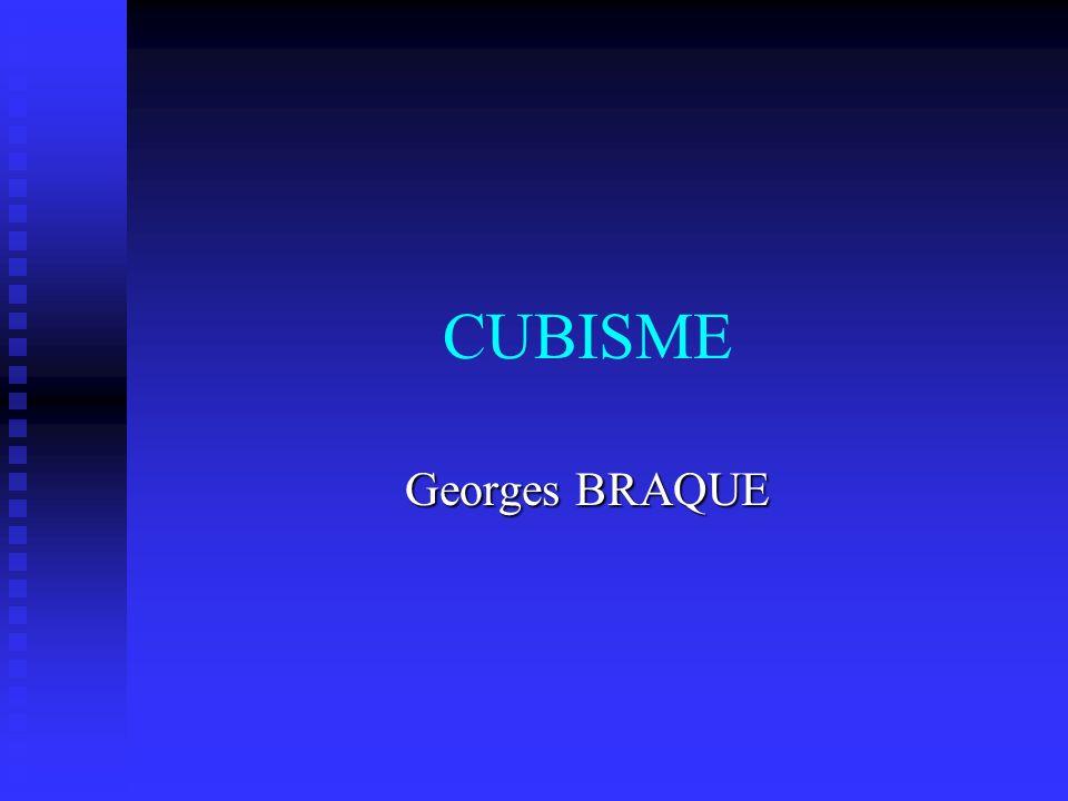 CUBISME Georges BRAQUE