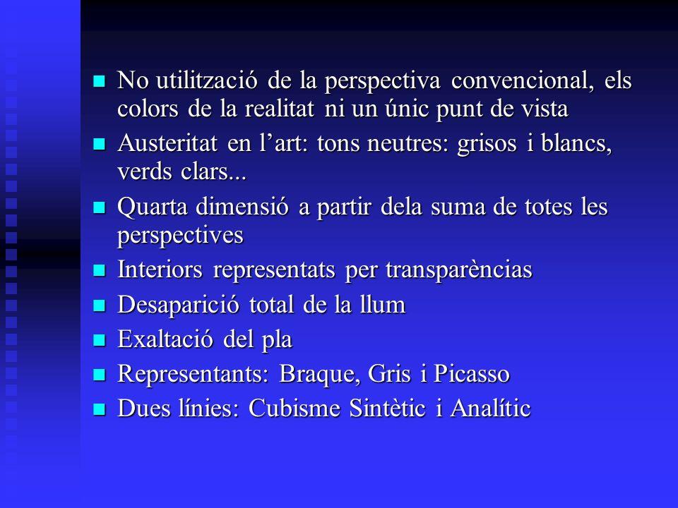 No utilització de la perspectiva convencional, els colors de la realitat ni un únic punt de vista No utilització de la perspectiva convencional, els colors de la realitat ni un únic punt de vista Austeritat en lart: tons neutres: grisos i blancs, verds clars...