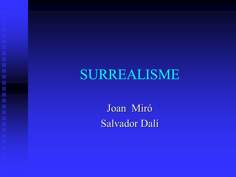 SURREALISME Joan Miró Salvador Dalí