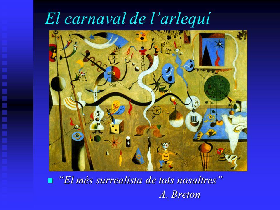 El carnaval de larlequí El més surrealista de tots nosaltres El més surrealista de tots nosaltres A. Breton