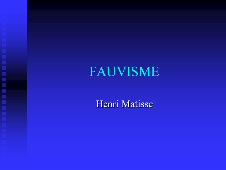 FAUVISME Henri Matisse