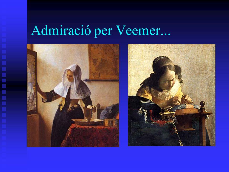 Admiració per Veemer...