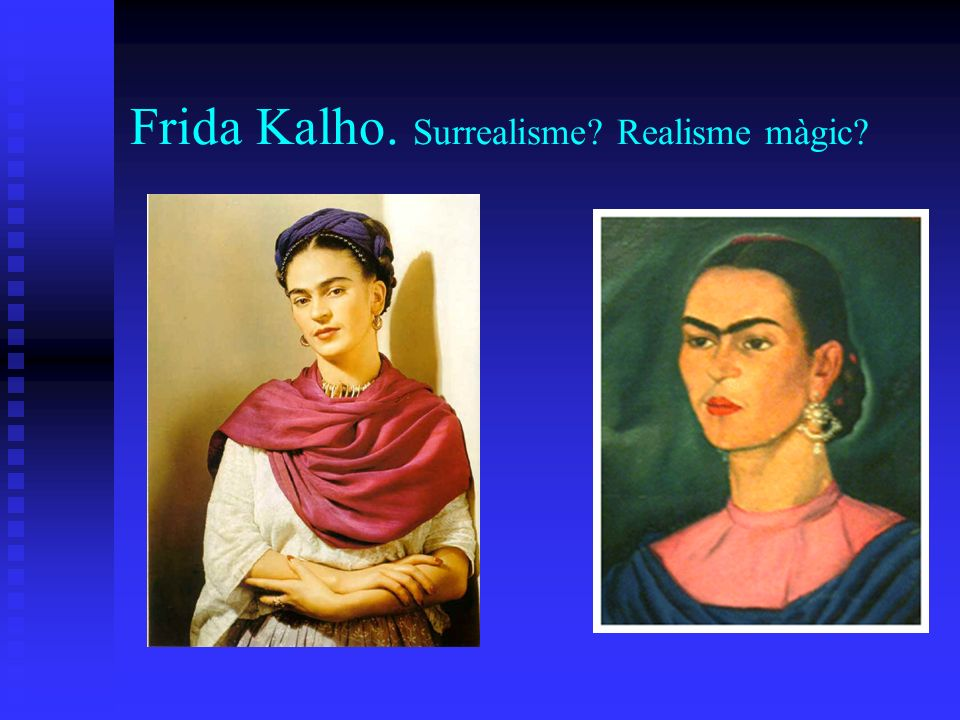 Frida Kalho. Surrealisme? Realisme màgic?