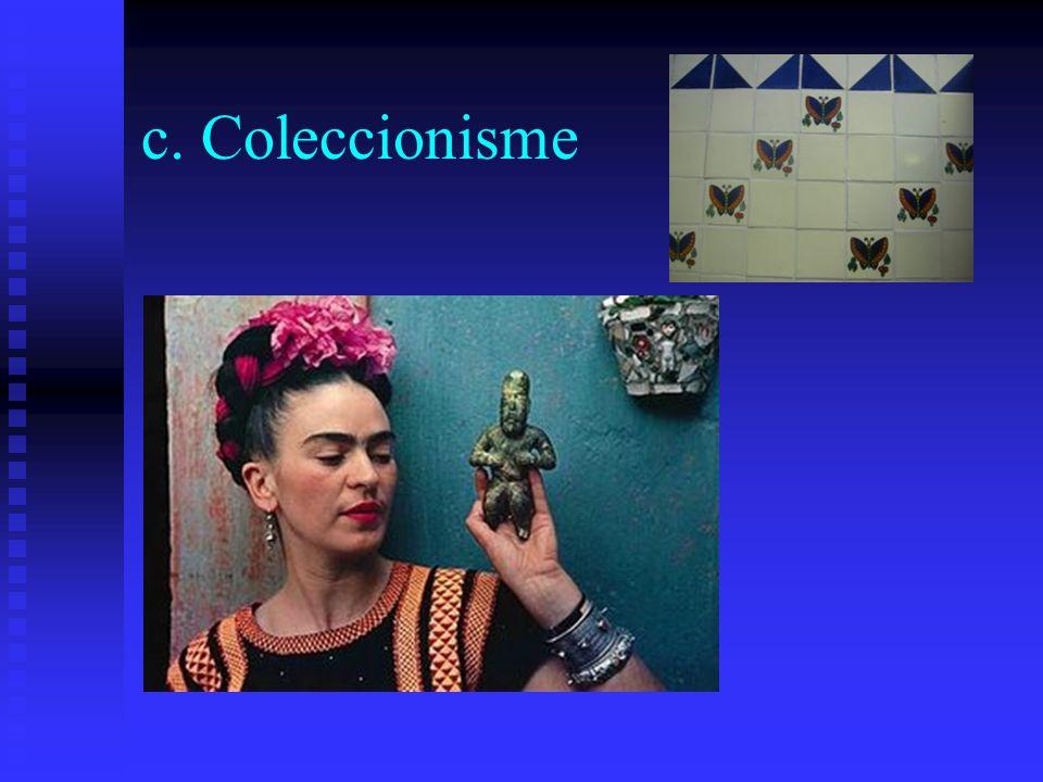 c. Coleccionisme