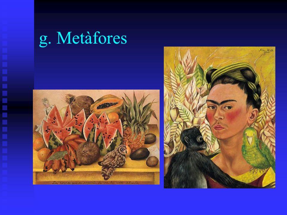 g. Metàfores