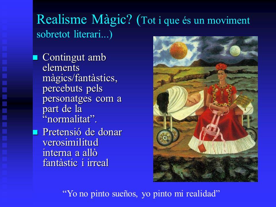 Realisme Màgic? ( Tot i que és un moviment sobretot literari...) Contingut amb elements màgics/fantàstics, percebuts pels personatges com a part de la