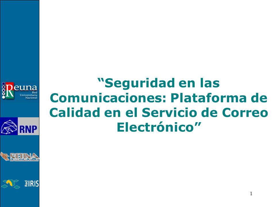 1 Seguridad en las Comunicaciones: Plataforma de Calidad en el Servicio de Correo Electrónico
