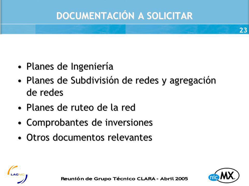 23 DOCUMENTACIÓN A SOLICITAR Planes de IngenieríaPlanes de Ingeniería Planes de Subdivisión de redes y agregación de redesPlanes de Subdivisión de red