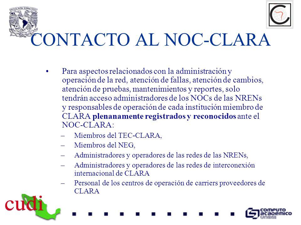 CONTACTO AL NOC-CLARA Para aspectos relacionados con la administración y operación de la red, atención de fallas, atención de cambios, atención de pru