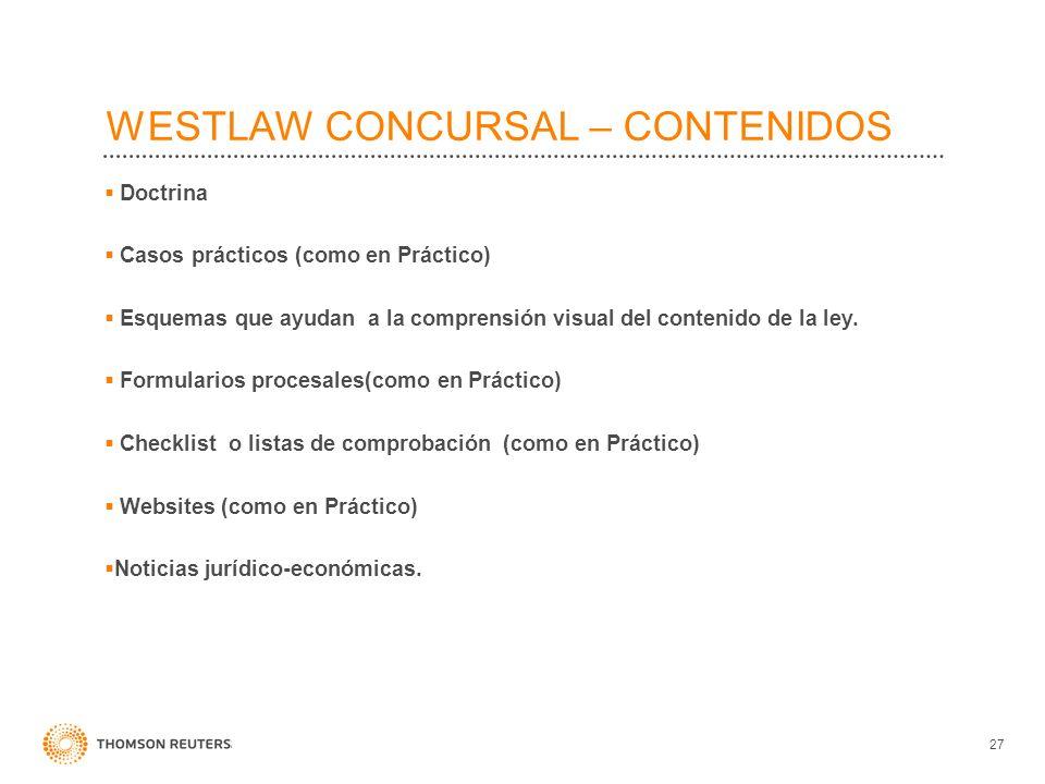 27 Doctrina Casos prácticos (como en Práctico) Esquemas que ayudan a la comprensión visual del contenido de la ley. Formularios procesales(como en Prá