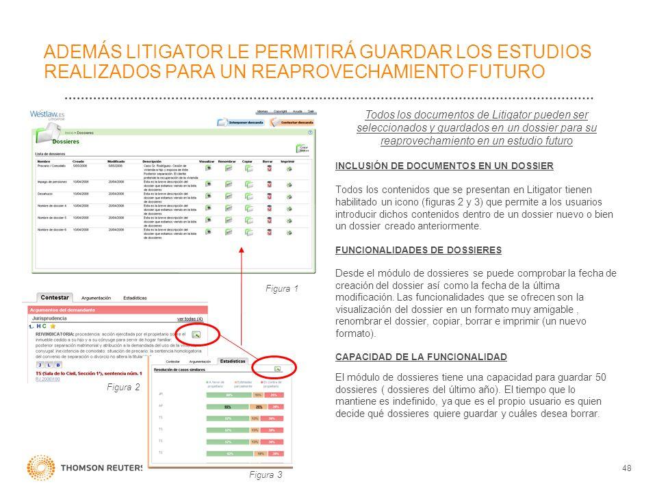 ADEMÁS LITIGATOR LE PERMITIRÁ GUARDAR LOS ESTUDIOS REALIZADOS PARA UN REAPROVECHAMIENTO FUTURO Todos los documentos de Litigator pueden ser selecciona