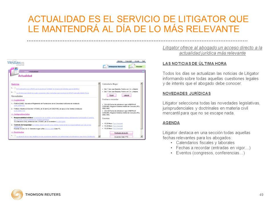 ACTUALIDAD ES EL SERVICIO DE LITIGATOR QUE LE MANTENDRÁ AL DÍA DE LO MÁS RELEVANTE Litigator ofrece al abogado un acceso directo a la actualidad juríd