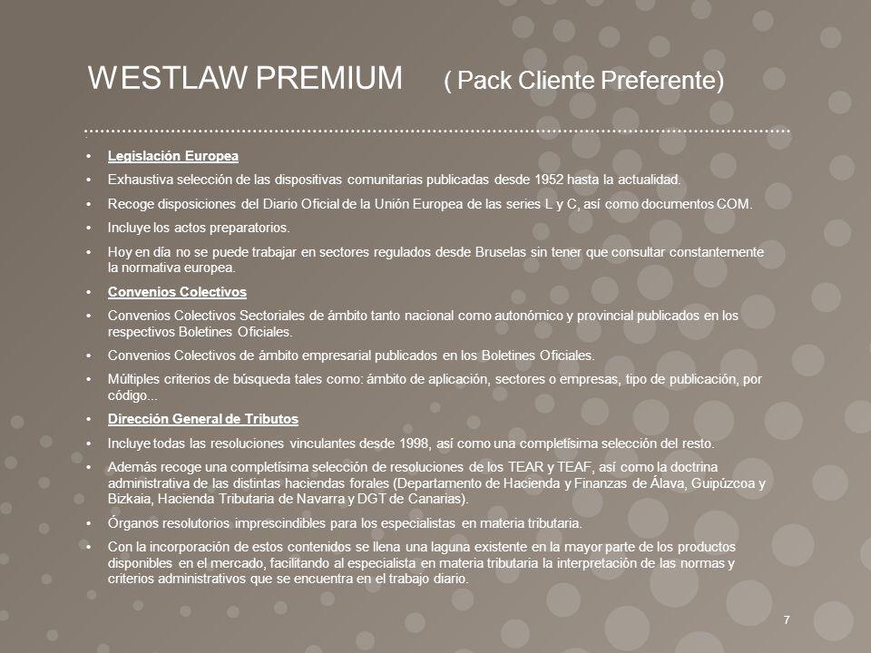 WESTLAW PREMIUM ( Pack Cliente Preferente) Legislación Europea Exhaustiva selección de las dispositivas comunitarias publicadas desde 1952 hasta la ac