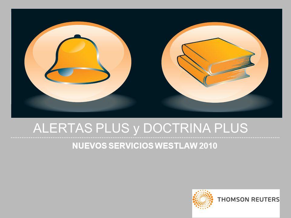 ALERTAS PLUS y DOCTRINA PLUS NUEVOS SERVICIOS WESTLAW 2010
