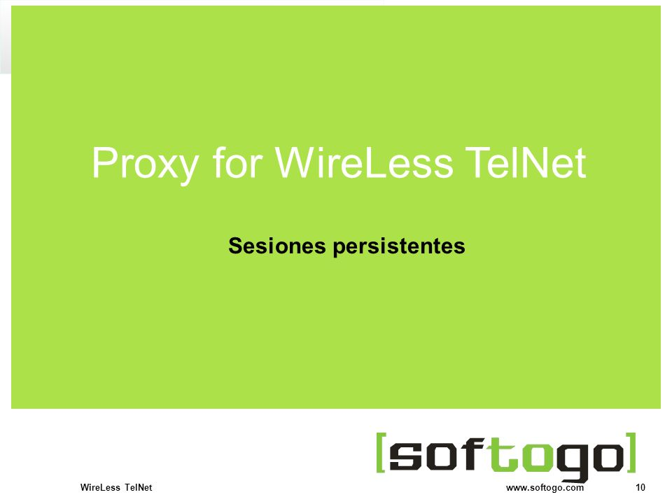 10WireLess TelNet www.softogo.com Sesiones persistentes Proxy for WireLess TelNet