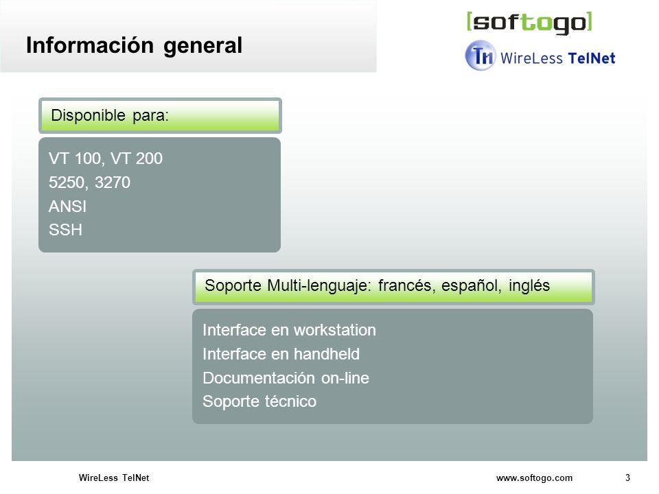 3WireLess TelNet www.softogo.com Disponible para: VT 100, VT 200 5250, 3270 ANSI SSH Información general Soporte Multi-lenguaje: francés, español, ing