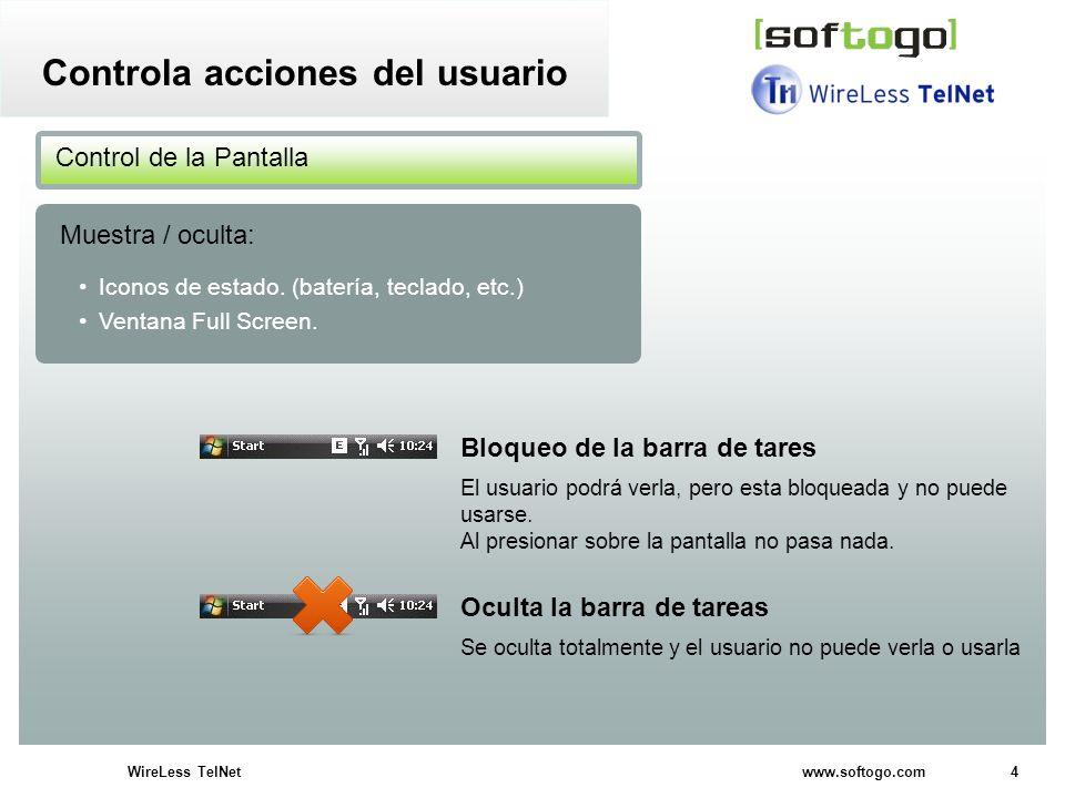 4WireLess TelNet www.softogo.com Iconos de estado. (batería, teclado, etc.) Ventana Full Screen. Control de la Pantalla Muestra / oculta: Controla acc