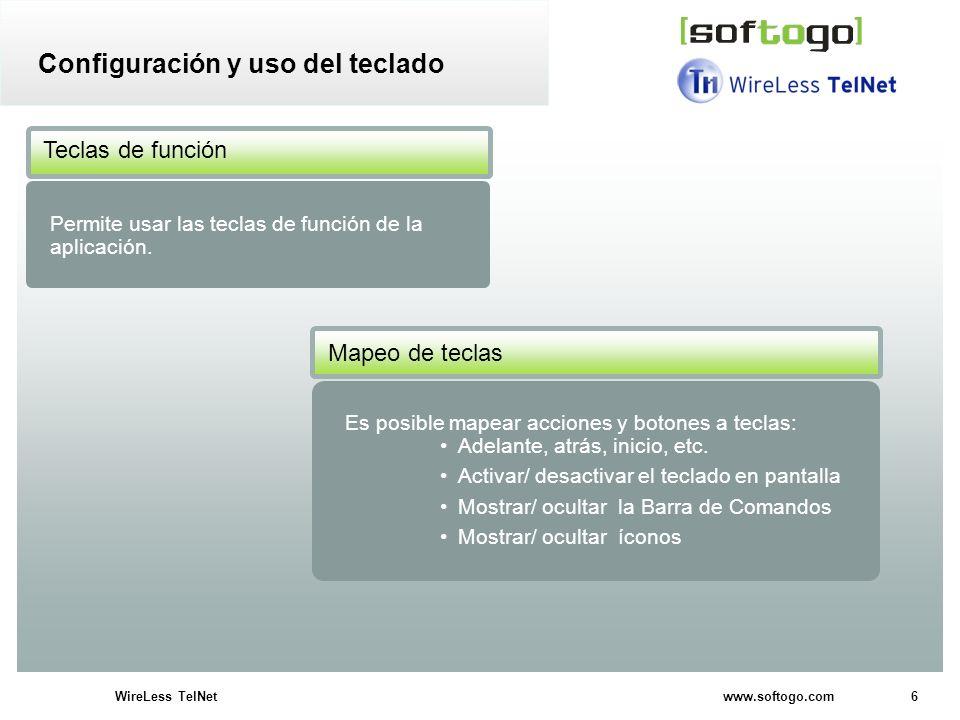 6WireLess TelNet www.softogo.com Configuración y uso del teclado Es posible mapear acciones y botones a teclas: Adelante, atrás, inicio, etc. Activar/