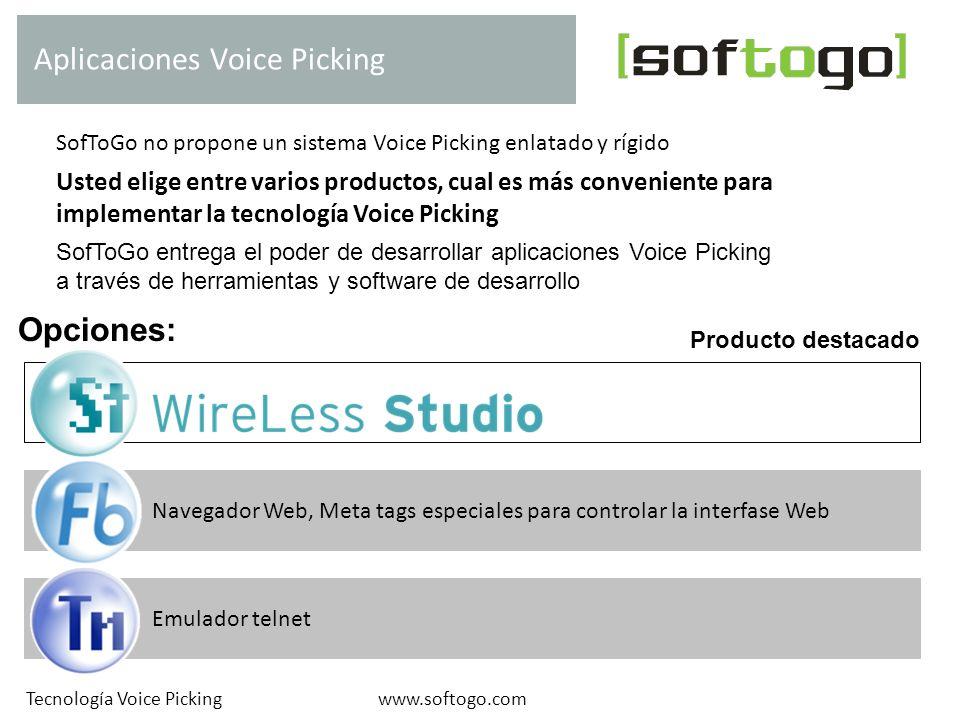 Servidor de aplicaciones Cliente delgado Arquitectura cliente/ servidor y herramientas de desarrollo www.softogo.com Componentes del producto WireLess Studio Tecnología Voice Picking Red Wi-Fi WireLess Studio Client WireLess Studio Server WireLess Studio