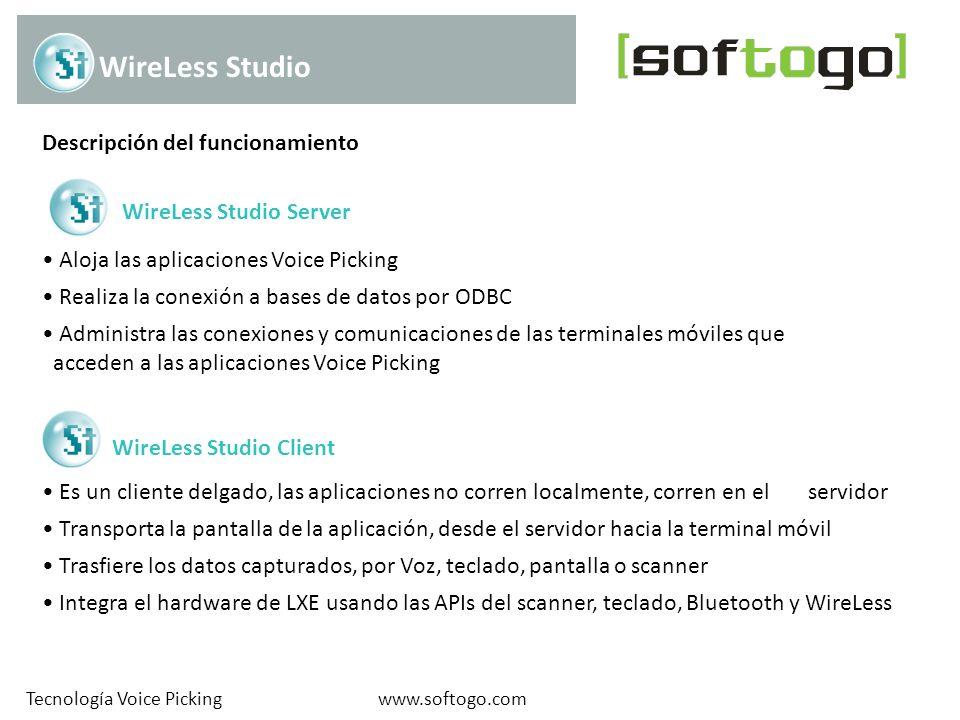 www.softogo.comTecnología Voice Picking WireLess Studio Client WireLess Studio Server WireLess Studio Descripción del funcionamiento Es un cliente del