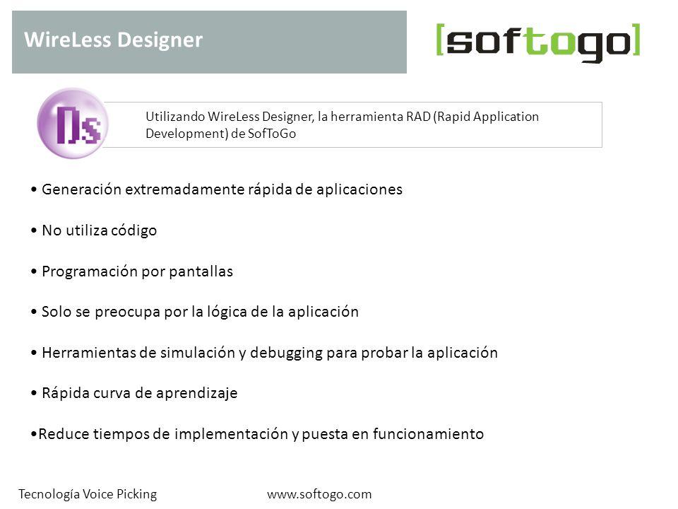 WireLess Designer www.softogo.comTecnología Voice Picking Utilizando WireLess Designer, la herramienta RAD (Rapid Application Development) de SofToGo