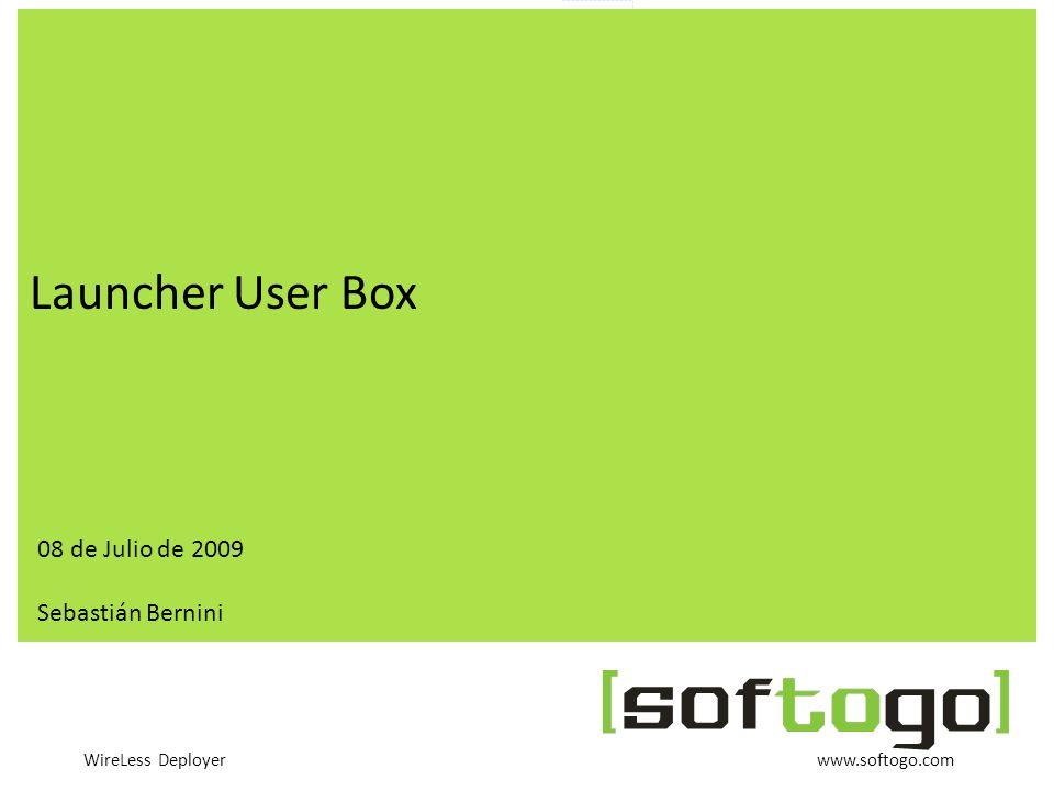 WireLess Deployer www.softogo.com Launcher User Box 08 de Julio de 2009 Sebastián Bernini