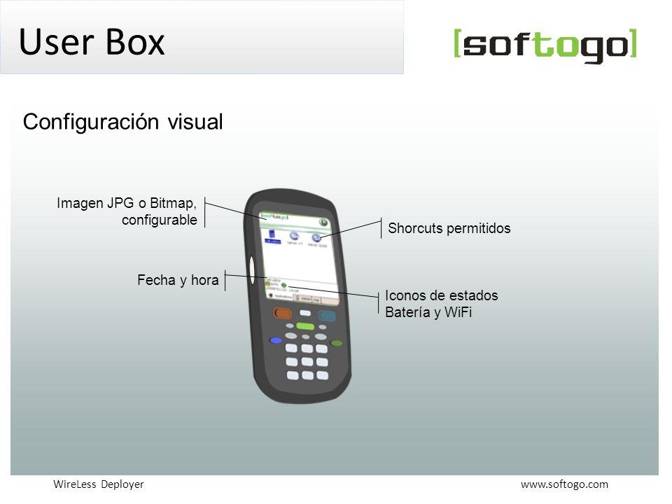 WireLess Deployer www.softogo.com User Box Fecha y hora Imagen JPG o Bitmap, configurable Iconos de estados Batería y WiFi Shorcuts permitidos Configuración visual