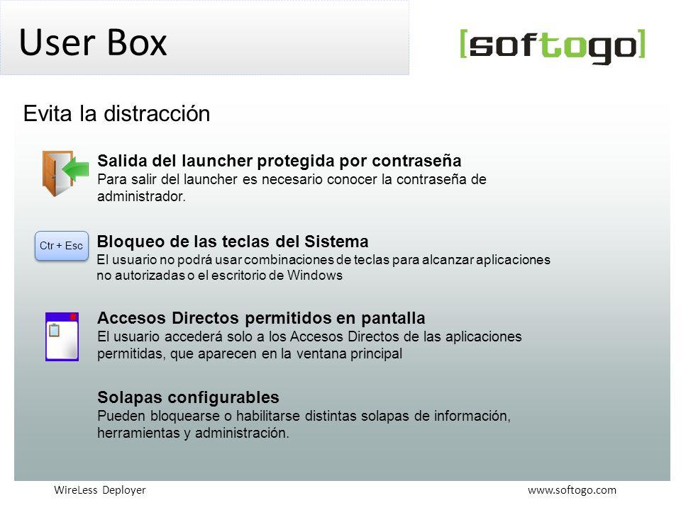WireLess Deployer www.softogo.com User Box Ctr + Esc Salida del launcher protegida por contraseña Para salir del launcher es necesario conocer la contraseña de administrador.