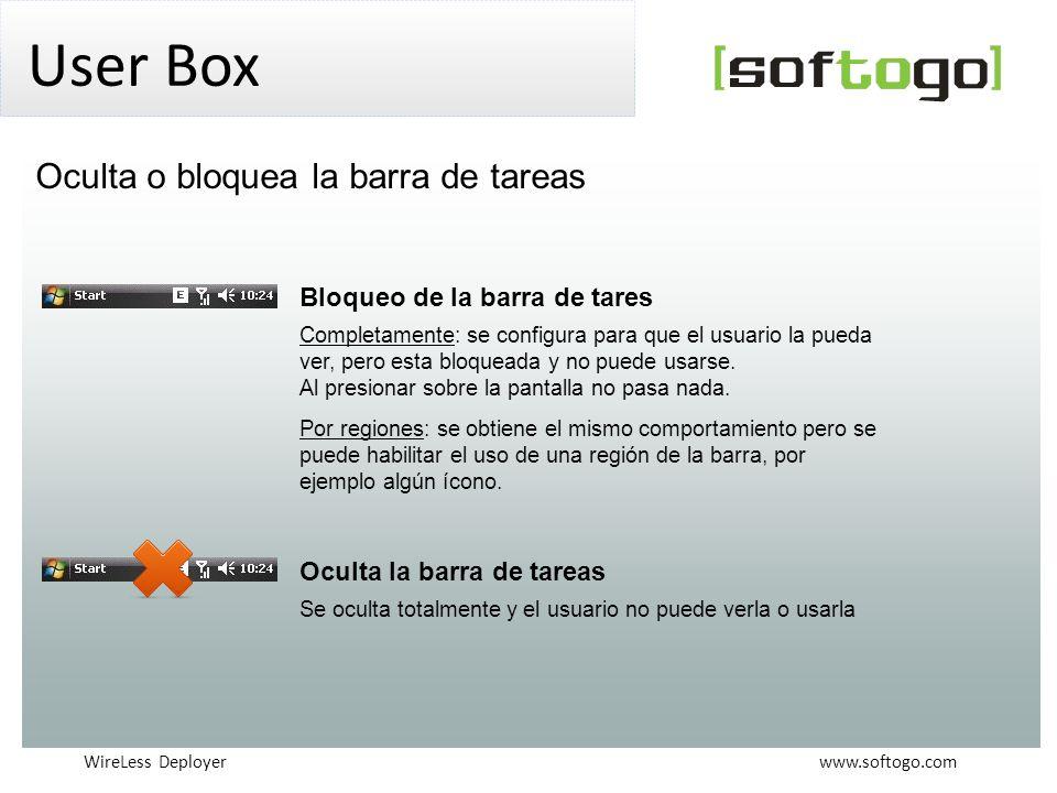 WireLess Deployer www.softogo.com User Box Bloqueo de la barra de tares Completamente: se configura para que el usuario la pueda ver, pero esta bloqueada y no puede usarse.