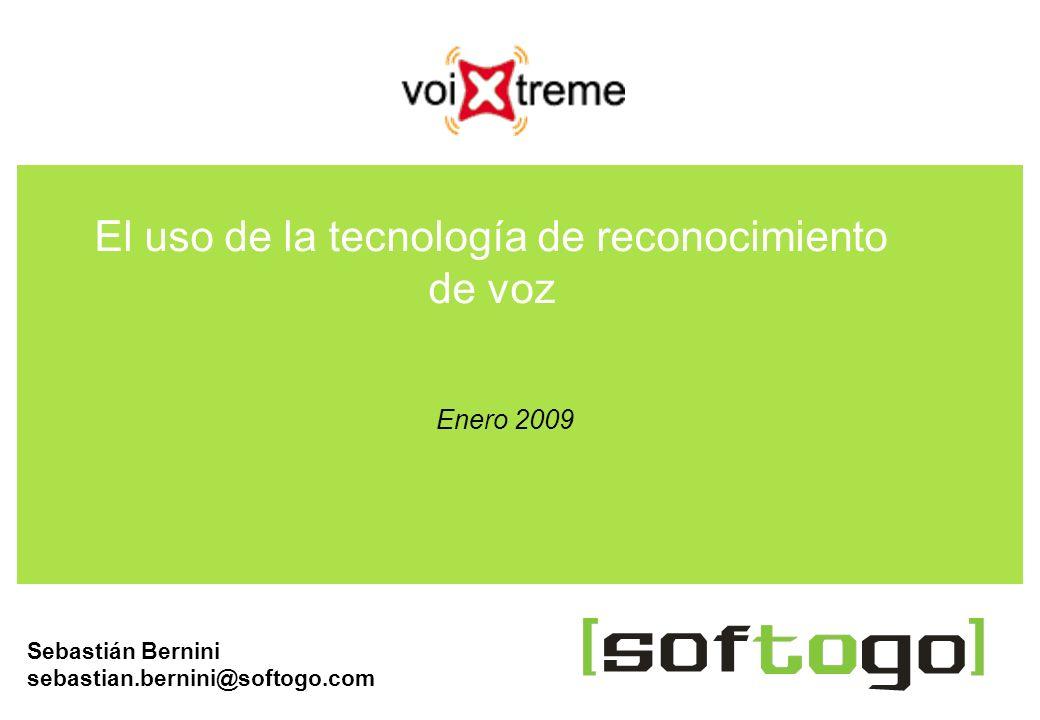 Sebastián Bernini sebastian.bernini@softogo.com El uso de la tecnología de reconocimiento de voz Enero 2009