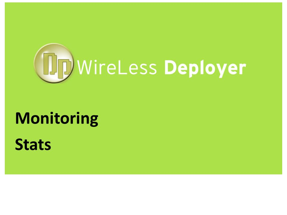 WireLess Deployer www.softogo.com Monitoring Stats