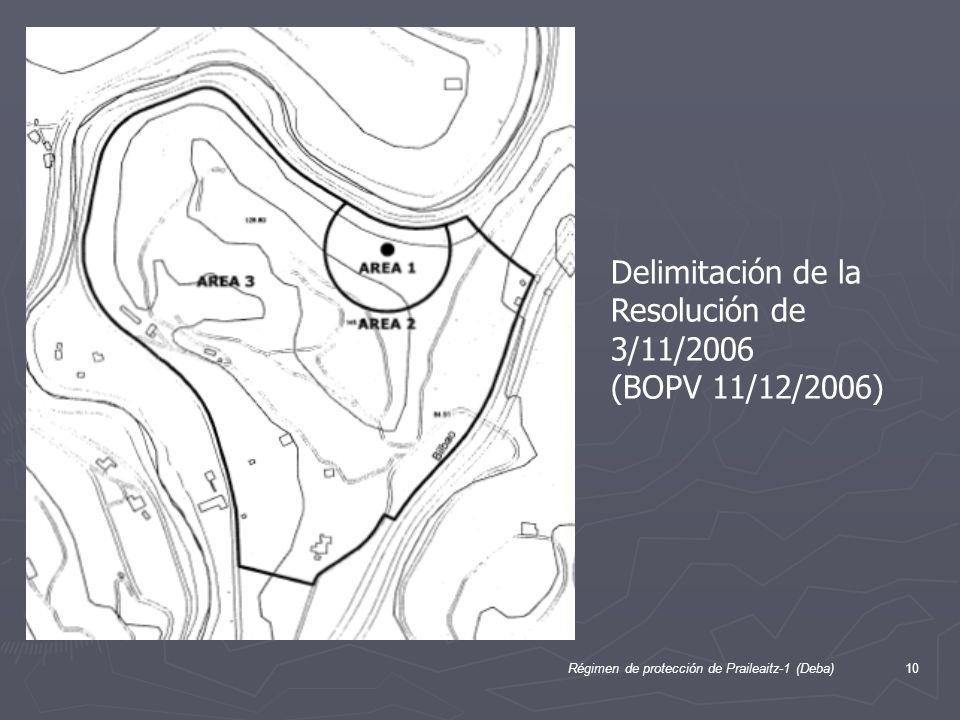 Régimen de protección de Praileaitz-1 (Deba)10 Delimitación de la Resolución de 3/11/2006 (BOPV 11/12/2006)