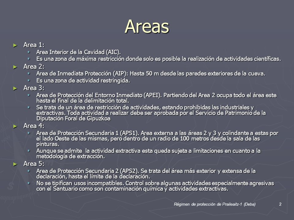 Régimen de protección de Praileaitz-1 (Deba)2 Areas Area 1: Area 1: Area Interior de la Cavidad (AIC). Area Interior de la Cavidad (AIC). Es una zona