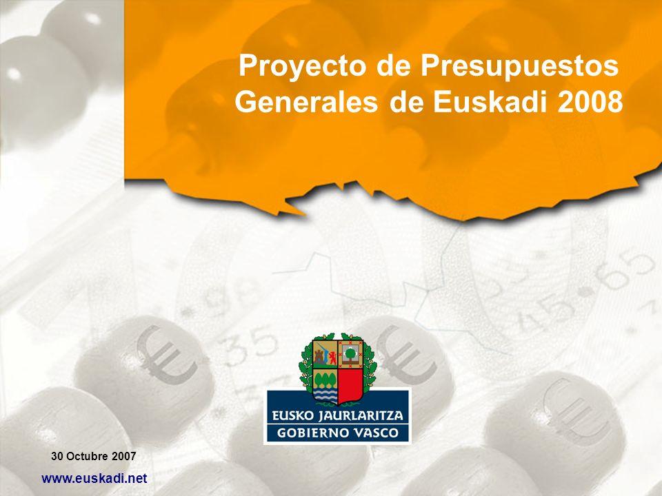 30 Octubre 2007 www.euskadi.net Proyecto de Presupuestos Generales de Euskadi 2008