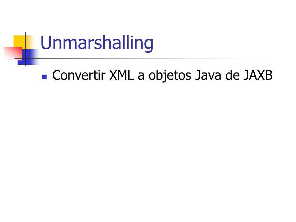 Unmarshalling Convertir XML a objetos Java de JAXB