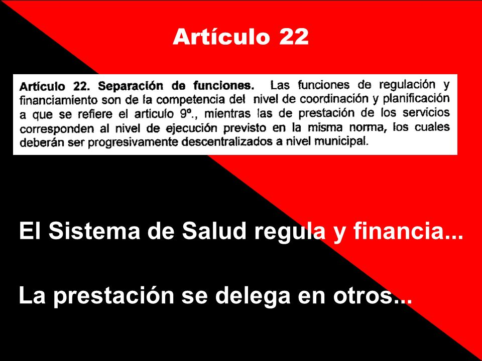 Artículo 22 El Sistema de Salud regula y financia... La prestación se delega en otros...