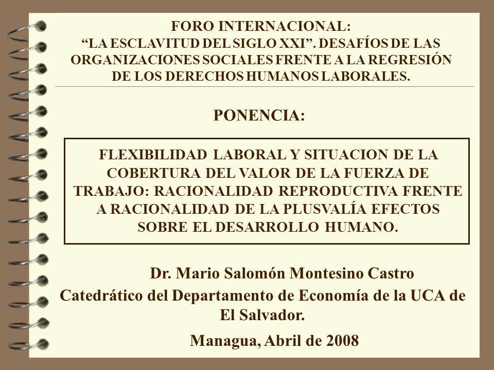 PONENCIA: FLEXIBILIDAD LABORAL Y SITUACION DE LA COBERTURA DEL VALOR DE LA FUERZA DE TRABAJO: RACIONALIDAD REPRODUCTIVA FRENTE A RACIONALIDAD DE LA PLUSVALÍA EFECTOS SOBRE EL DESARROLLO HUMANO.